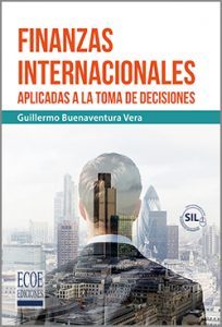 Finanzas internacionales aplicadas a la toma de decisiones - 1ra Edición