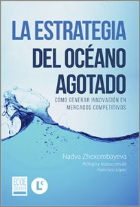 La estrategia del oceano agotado - 1ra Edición