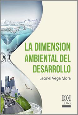 La dimensión ambiental del desarrollo – 1ra Edición