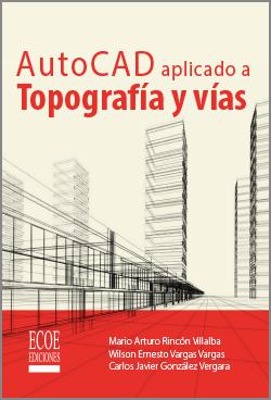 AutoCAD aplicado a topografía y vías