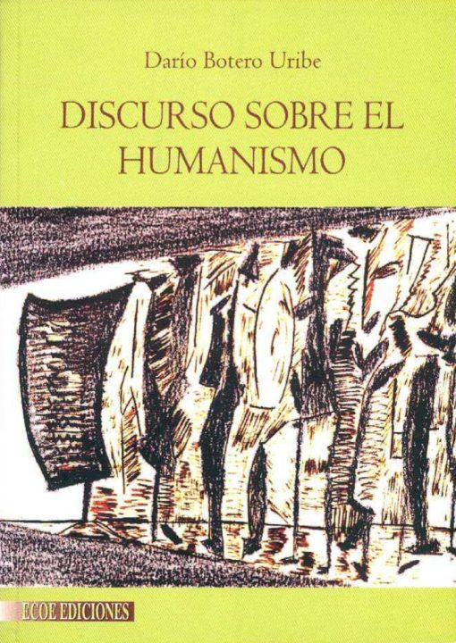Discurso sobre el humanismo - 1ra edicion