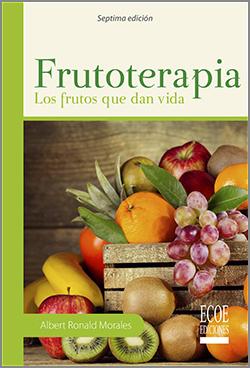 Frutoterapia: Los frutos que dan vida – 7ma Edición