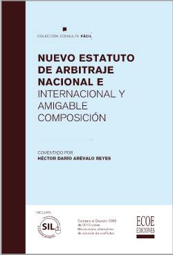 Nuevo estatuto de arbitraje Nacional e Internacional y Amigable composición