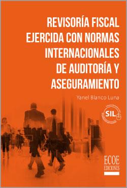 Revisoría fiscal ejercida con normas internacionales de auditoría y aseguramiento
