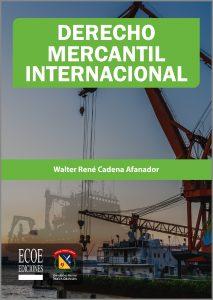 Derecho mercantil internacional 1ra edicion