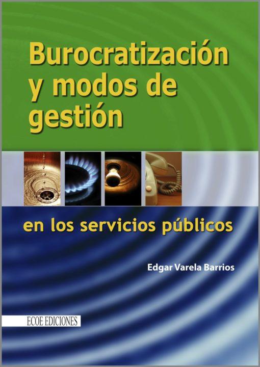 Burocratización y modos de gestión en los servicios públicos