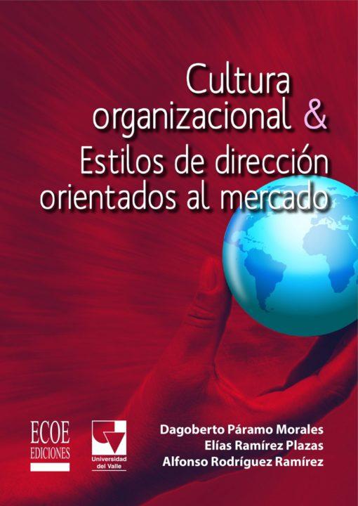 Cultura organizacional y estilos de dirección orientados al mercado
